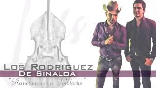 Los Rodriguez De Sinaloa - Rancheras Con Tololoche PREVIA
