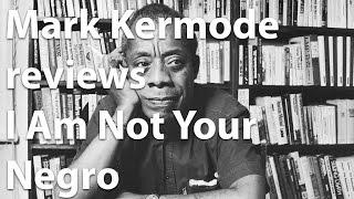 Mark Kermode reviews I Am Not Your Negro