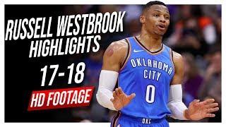 Thunder PG Russell Westbrook 2017-2018 Season Highlights ᴴᴰ