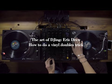 The art of DJing: Eris Drew - How to do a vinyl doubles trick