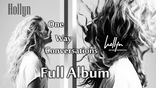 Hollyn - One Way Conversations (Full Album)