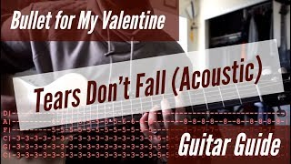 Bullet for My Valentine - Tears Don't Fall Acoustic Guitar Guide