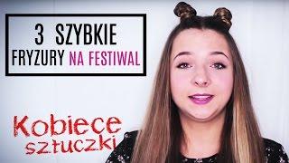 3 fryzury na festiwal (feat. Olur) | KOBIECE SZTUCZKI
