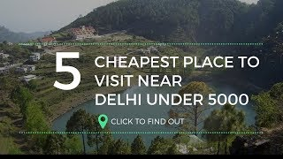 Cheapest Trip Near To Delhi   Under 5000  Travel With Vipin
