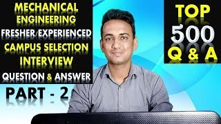Mechanical Engineering Fresher/Experienced Campus Selection Interview Question and Answer | Part-2
