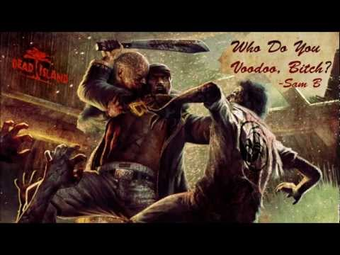 Dead Island   Who do you Voodoo, Bitch? - Sam B (Subtitles)