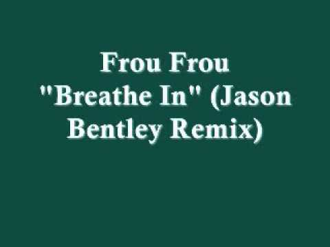 Frou Frou-Breathe In (Jason Bentley remix)