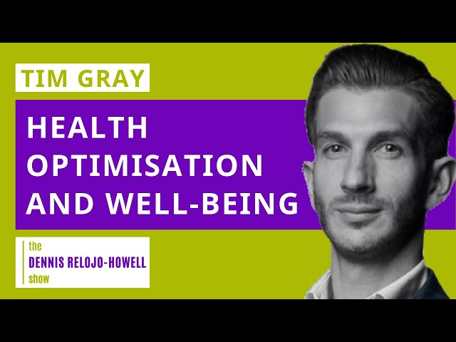 Tim Gray: Health Optimisation and Well-being