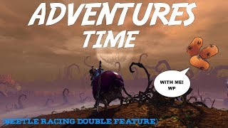 [GW2] ADVENTURES TIME! - Beetle Racing Double Feature (w/ Wooden Potatoes)