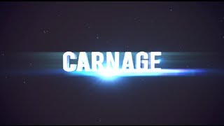 CARNAGE | (Best of Montage)