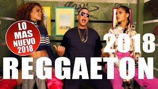 REGGAETON 2018 - REGGAETON MIX 2018 - LO MAS NUEVO! DADDY YANKEE J BALVIN MALUMA BAD BUNNY