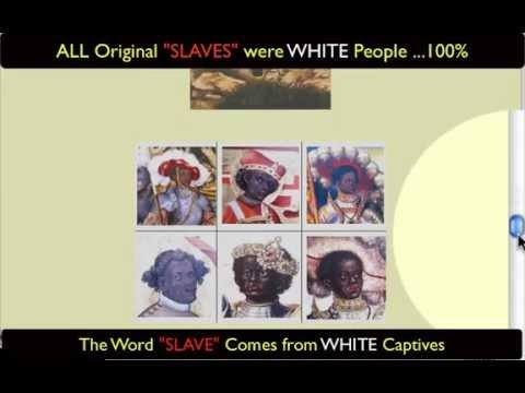 ALL Original Slaves were WHITE  100%