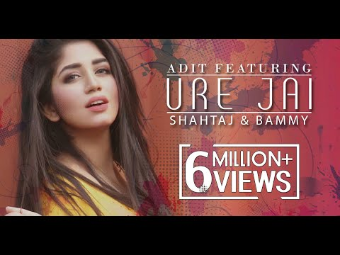 Ure Jai | Adit feat. Shahtaj And Bammy |...