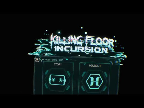 Killing Floor Incursion VR BroCast |