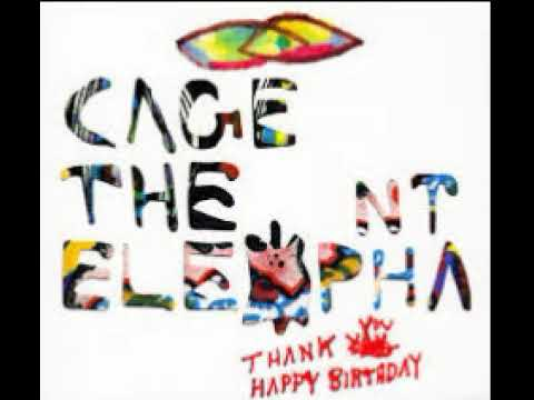 Cage the Elephant Thank you Happy Birthday (FULL ALBUM) (not deluxe edition)