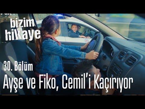 Fiko ve Ayşe, Cemil'i kaçırdılar! - Bizim Hikaye 30. Bölüm