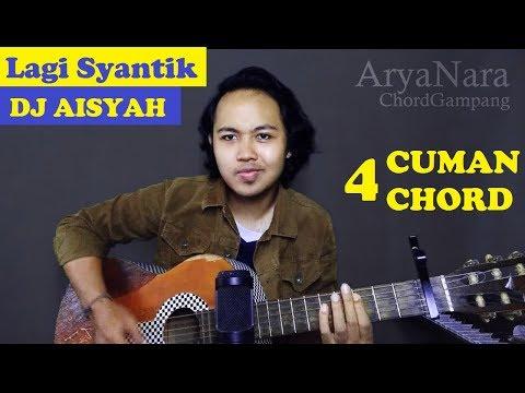 Chord Gampang (Lagi Syantik | DJ Aisyah - Siti Badriah) by Arya Nara (Tutorial)