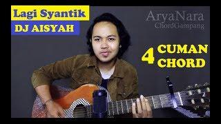 Gambar cover Chord Gampang (Lagi Syantik | DJ Aisyah - Siti Badriah) by Arya Nara (Tutorial Gitar)