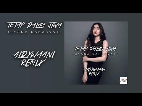 Isyana Sarasvati - Tetap Dalam Jiwa (Aldy Waani Remix) // EDM // Electro House