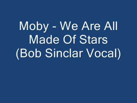 Moby - We Are All Made Of Stars (Bob Sinclar Vocal)