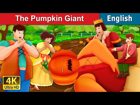 The Pumpkin Giant Story In English   Stories For Teenagers   English Fairy Tales