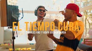 Charles Ans + Adan Golden Ganga - El Tiempo Cura (Video Oficial)