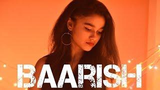 BAARISH | NEHA KAKKAR | |BILAL SAEED| |DIKSHEART| |FEMALE COVER|