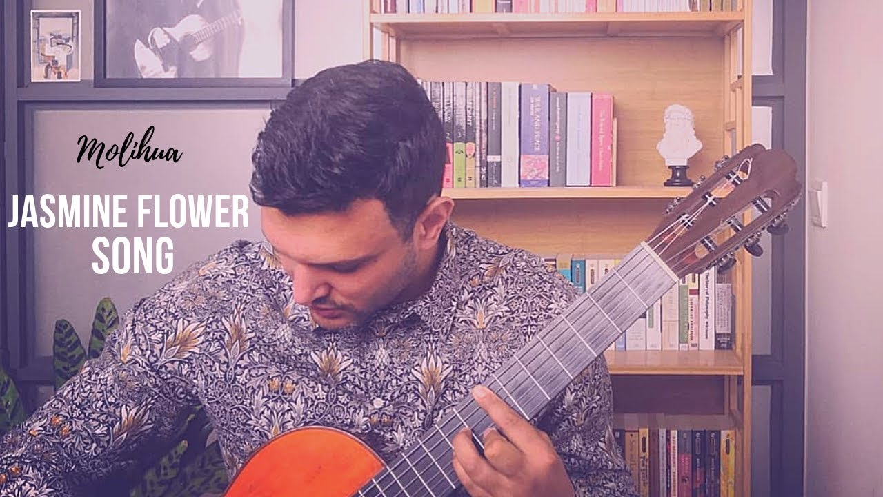 Jasmine Flower Song Molihua Classical Guitar Youtube