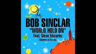 Bob Sinclar - World Hold On (Slowed down)