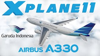 X-Plane Indonesia : Garuda Indonesia JARDesign Airbus A330-200 (WADD-WIII) - X-Plane 11.
