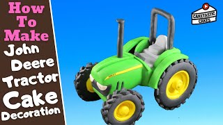 How to Make a TRACTOR from JOHN DEERE Cake Decoration Tutorial by Caketastic Cakes