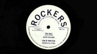 Delroy Williams - Fox Hole / Son Of Man Dub