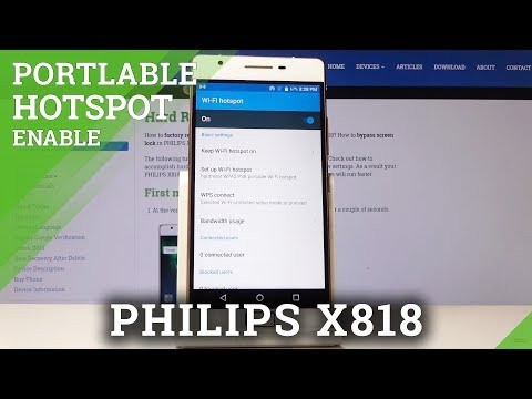 How To Activate Portable Hotspot In PHILIPS X818 - Network Access