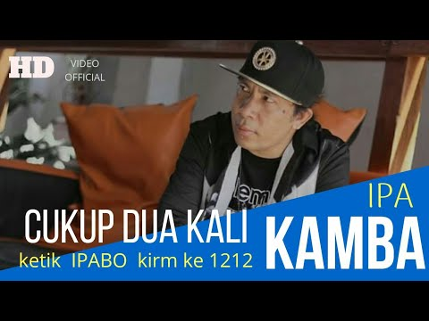 KAMBA IPA  - CUKUP DUA KALI (Official Music Video)