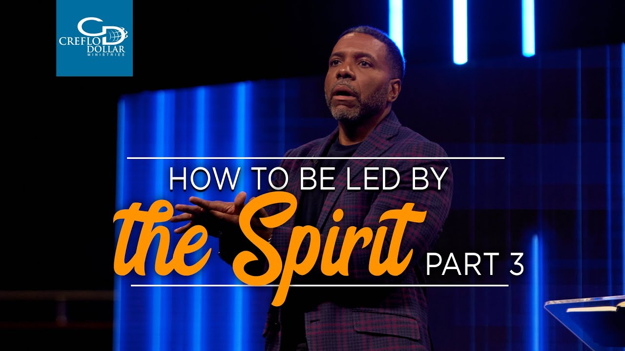 How to Be Led by the Spirit Pt.3 - Episode 6