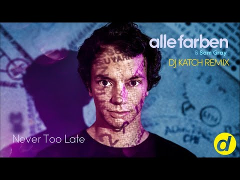 Alle Farben & Sam Gray - Never Too Late (DJ Katch Remix) [OUT NOW]