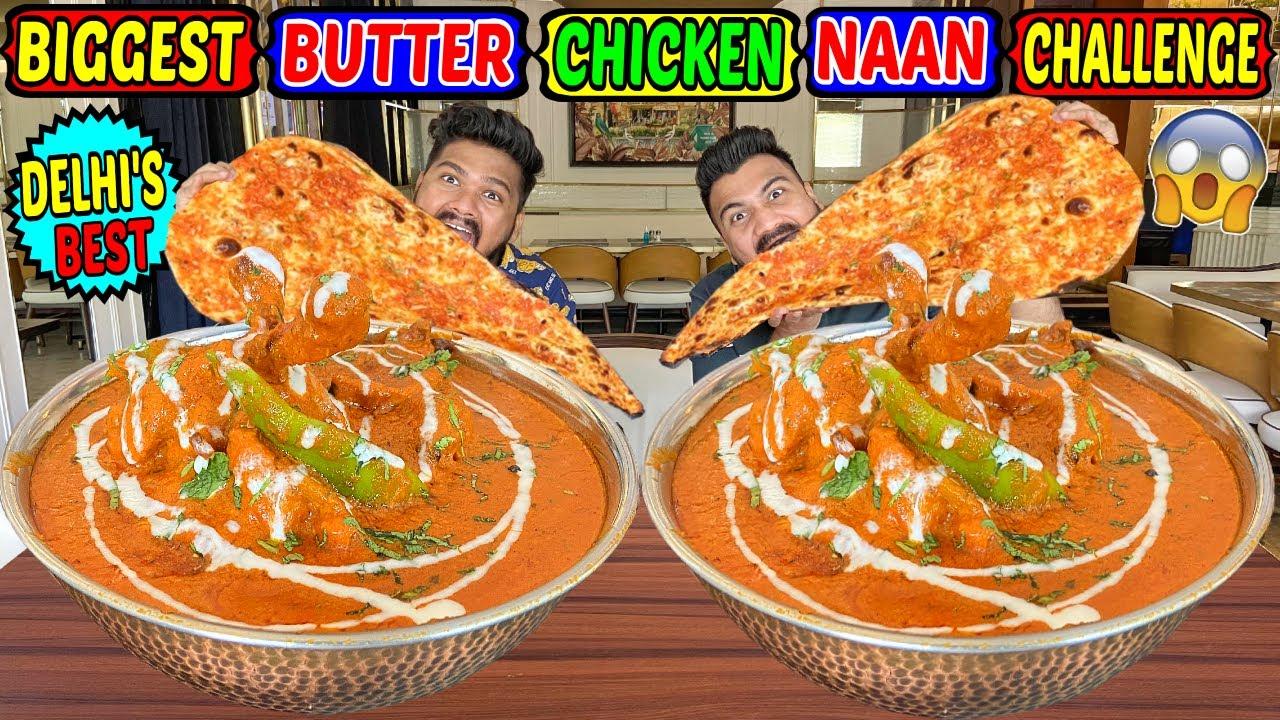 BIGGEST BUTTER CHICKEN NAAN CHALLENGE IN DELHI | DELHI'S BEST BUTTER CHICKEN NAAN CHALLENGE (Ep-403)