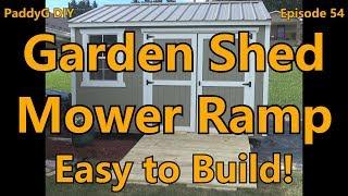 Garden Shed Mower Ramp Ep 54