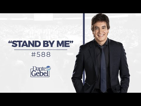 Dante Gebel #588 | Stand by me – Parte I