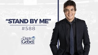 Dante Gebel #588 | Stand by me