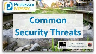 Common Security Threats - CompTIA A+ 220-902 - 3.1