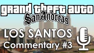 Speedrun Commentary: Los Santos Part 3 | GTA: San Andreas