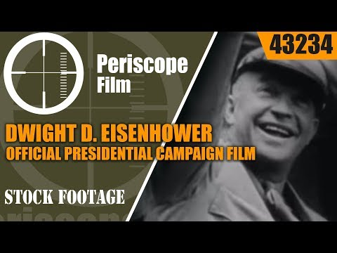DWIGHT D. EISENHOWER OFFICIAL PRESIDENTIAL CAMPAIGN FILM 43234