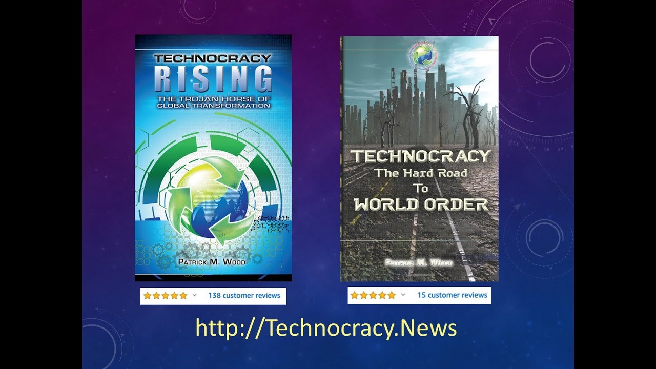 "Technocracy: the Road to a ""Scientific"" Dictatorship. Patrick Wood"