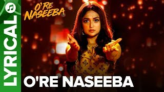 O Re Naseeba - Full Song With Lyrics | Monali Thakur | Krishika Lulla