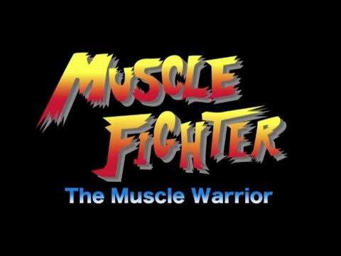 MUSCLE ATTACK 「MUSCLE FIGHTER 〜The Muscle Warrior〜」