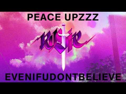 PEACE UPZZZ - EVENIFUDONTBELIEVE