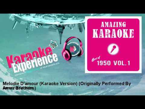 Amazing Karaoke - Melodie D'amour (Karaoke Version) - Originally Performed By Ames Brothers