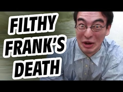 The Death of Filthy Frank - GFM