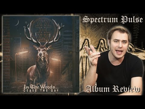 In The Woods... - Cease The Day - Album Review Mp3